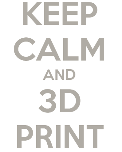 KeepCalm-and-3dprint-stuff4